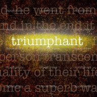 depositphotos_36563841-Word-TRIUMPHANT-over-grungy-background